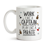 Coffee Mug, Work Like A Captain Play Like A Pirate, Work Hard Play Hard