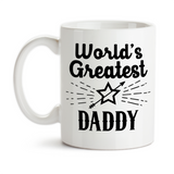 Coffee Mug, World's Greatest Daddy Best Daddy Number One Gift For Daddy Father's Day Birthday