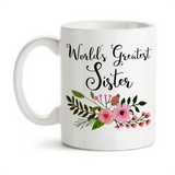 Coffee Mug, World's Greatest Sister Sisters Family Gift For Sister's Birthday Christmas Friends, Gift Idea, Coffee Cup at GroovyGiftables.com