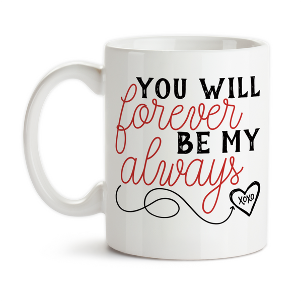 Coffee Mug, You Will Forever Be My Always Valentine's Day Gift Anniversary Wedding Gift XOXO Love Heart, Gift Idea, Coffee Cup at GroovyGiftables.com