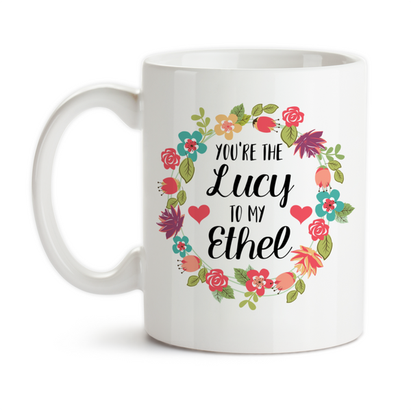 Coffee Mug, You're The Lucy To My Ethel Best Friends Forever Birthday Christmas, Gift Idea, Coffee Cup at GroovyGiftables.com