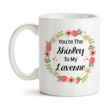 Coffee Mug, You're The Shirley To My Laverne Best Friends Forever Best Friend Gift Best Friend Mug, Gift Idea, Coffee Cup at GroovyGiftables.com