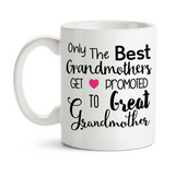 Coffee Mug, The Best Grandmothers Get Promoted To Great Grandmother, Baby Announcement