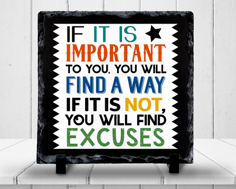 Slate Sign - If It Is Important Find A Way, Don't Make Excuses, Find A Way Not Excuses , Home Decor
