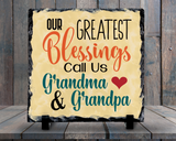 Slate Sign - Our Greatest Blessings Call Us Grandma and Grandpa, Grandchildren , Home Decor