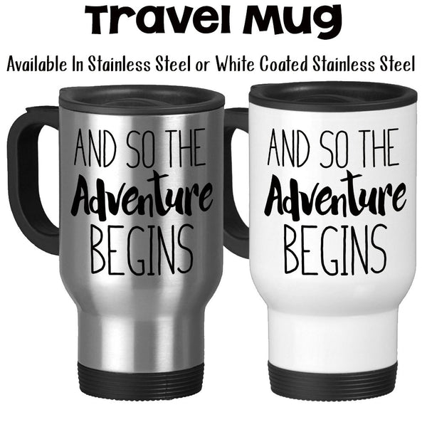 Travel Mug, And So The Adventure Begins An Adventure Bright Future Successful Graduation Gift