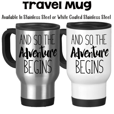 Travel Mug, And So The Adventure Begins An Adventure Bright Future Successful Graduation Gift, Stainless Steel