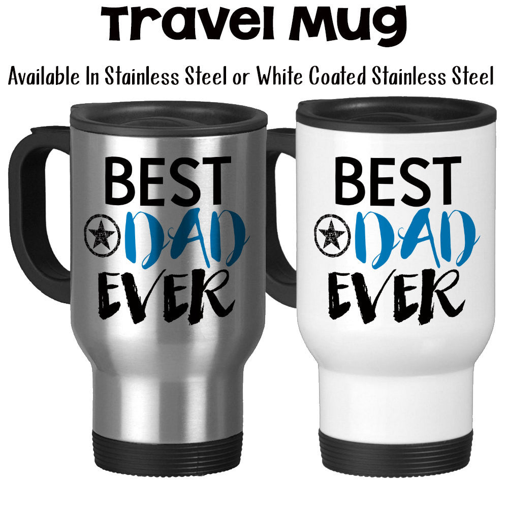 Travel Mug Best Dad Ever Family Son Daughter Fathers Day Dads Birthday Gift