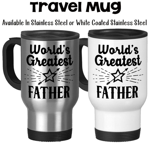 Travel Mug, World's Greatest Father Best Father Gift For Father Father's Day Father Mug, Stainless Steel, 14 oz - Gift Idea at GroovyGiftables.com