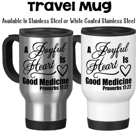 Travel Mug, A Joyful Heart Is Good Medicine Bible Verse Proverbs Christian Inspirational, Stainless Steel, 14 oz - Gift Idea at GroovyGiftables.com