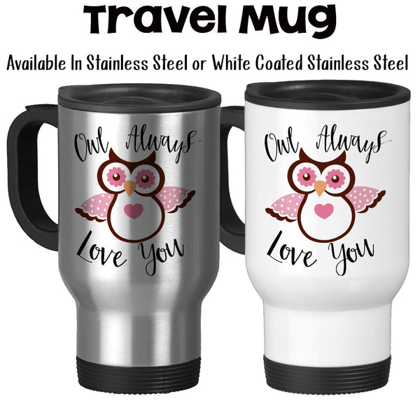 Travel Mug, I'll/Owl Always Love You Valentine's Day Gift Anniversary Gift Wedding Gift Gift For Spouse, Stainless Steel, 14 oz at GroovyGiftables.com