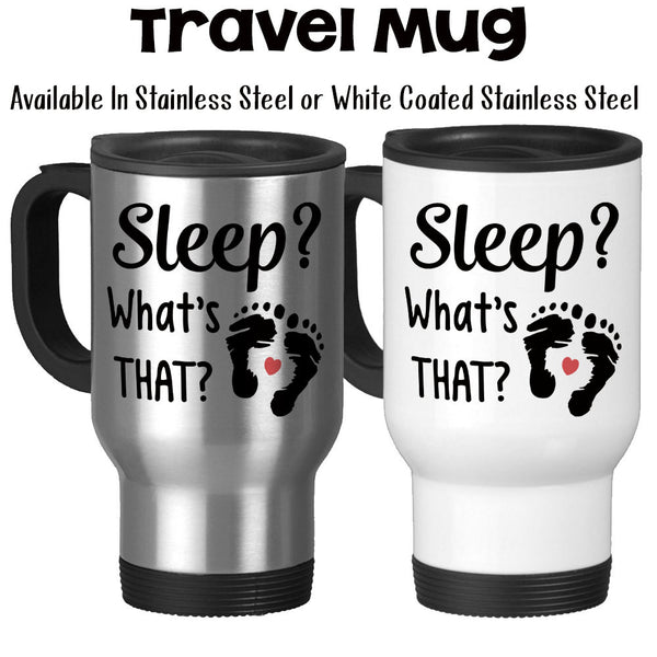 Travel Mug, Sleep What's That? Humor Funny New Baby New Parent Newborn Baby Shower Gift New Parent Mug, Stainless Steel, 14 oz - Gift Idea at GroovyGiftables.com