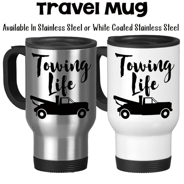 Travel Mug, Towing Life Tow Truck Driver Roadside Service Towing Gifts Towing Mug Tow Truck Life Wrecker, Stainless Steel, 14 oz - Gift Idea