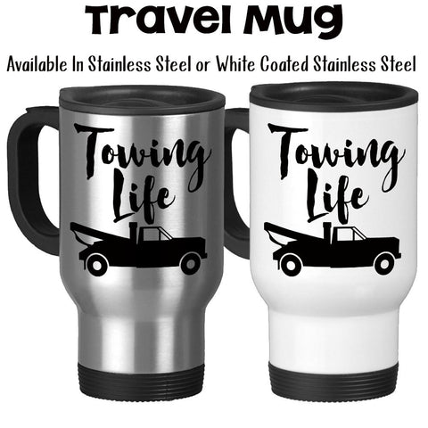 Travel Mug, Towing Life, Tow Truck Driver, Roadside Service, Wrecker