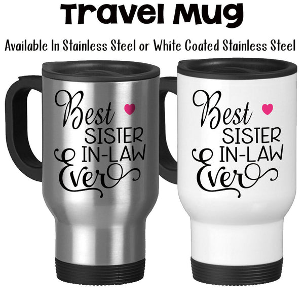 Travel Mug, Best Sister In Law Ever, Gift For Sister In Law