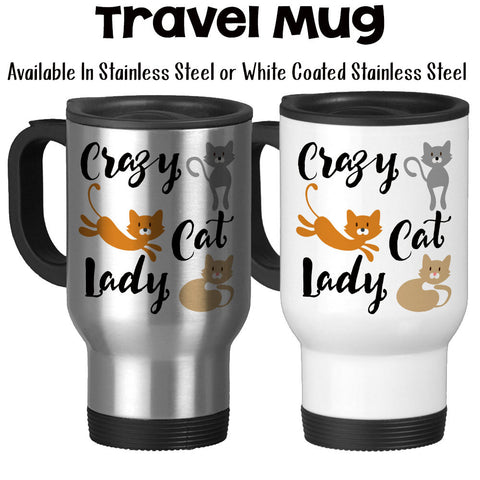 Travel Mug, Crazy Cat Lady, Cats, Kittens, Pets, Love My Cats, Cat Mom