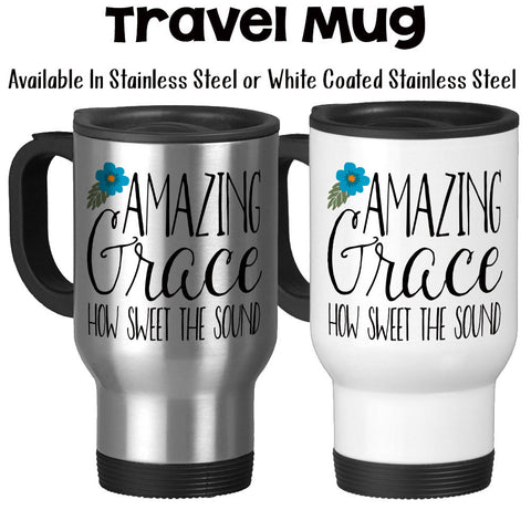 Travel Mug, Amazing Grace How Sweet The Sound Christian Gift Christian Mug Bible Religion Jesus Saves, Stainless Steel, 14 oz - Gift Idea