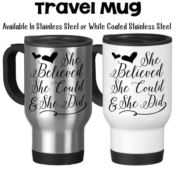 Travel Mug, She Believed She Could And/So She Did, Boss Lady, Successful Woman, Office Boss Coworker