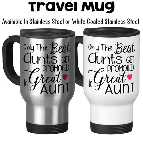 Travel Mug, Only The Best Aunts Get Promoted To Great Aunt Aunt Gift Baby Announcement Reveal Aunt Mug, Stainless Steel, 14 oz - Gift Idea