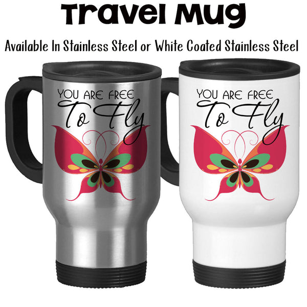 Travel Mug, You Are Free To Fly, Butterfly, Graduation Gift, Be Free, Bright Future, Be You