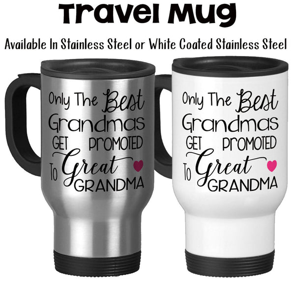 Travel Mug, Only The Best Grandmas Get Promoted To Great Grandma Baby Announcement Great Grandma Gift, Stainless Steel, 14 oz - Gift Idea