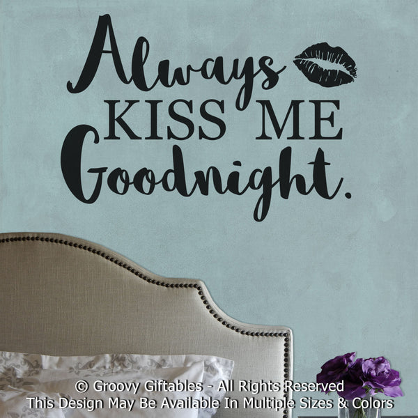 Wall Decal, Always Kiss Me Goodnight Romantic Marriage Married Mr Mrs Husband Wife Bride Groom Wedding Gift Personalized Word Art Vinyl , at GroovyGiftables.com