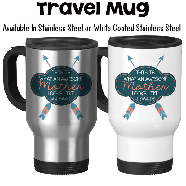 Travel Mug, This Is What An Awesome Mother Looks Like Arrows Mother's Day Mom's Birthday Mom Mug, Stainless Steel, 14 oz - Gift Idea at GroovyGiftables.com