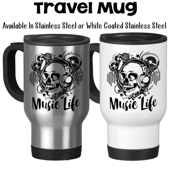 Travel Mug, Music Life Funky Skull DJ Musician Headphones Singer Songs Musical Music Art