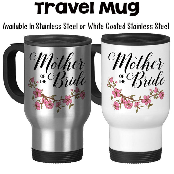 Travel Mug, Mother Of The Bride 001 Wedding Party MOTB Gift Bridal Party Mother Of The Bride Gift Wedding, Stainless Steel, 14 oz at GroovyGiftables.com