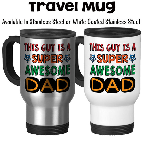 Travel Mug, This Guy Is A Super Awesome Dad Father's Day Kids Teens Parenting Dad's Birthday Dad Hero, Stainless Steel, 14 oz - Gift Idea at GroovyGiftables.com