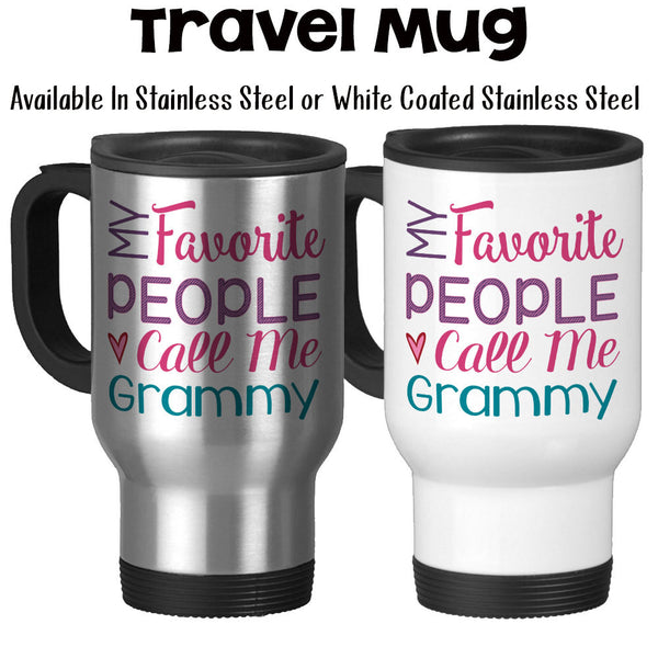 Travel Mug, My Favorite People Call Me Grammy Grandmother Grandchildren Mother's Day Grammy's Birthday, Stainless Steel, 14 oz - Gift Idea at GroovyGiftables.com