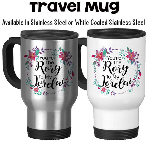 Travel Mug, You're The Rory To My Lorelai, Mother Daughter, Gift For Daughter