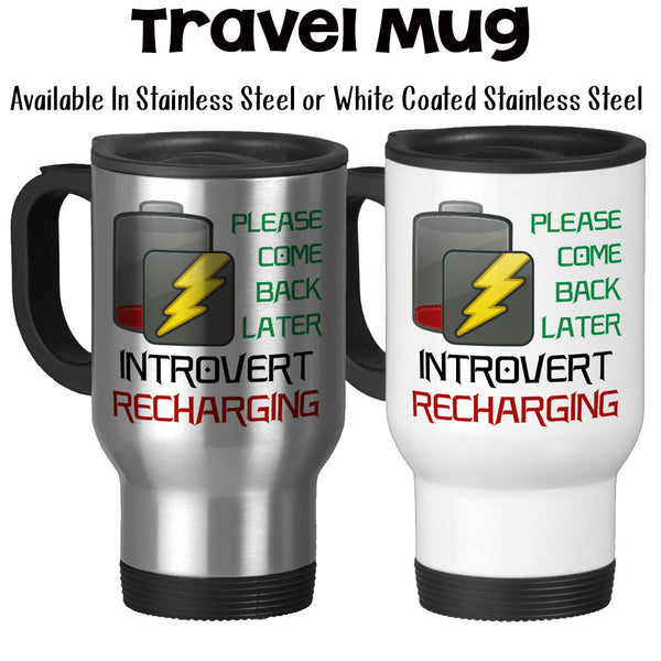 Travel Mug, Please Come Back Later Introvert Recharging Quiet Time Peace Recharge Introvert Gifts Introverting Mug, Stainless Steel at GroovyGiftables.com