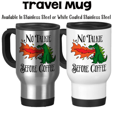 Travel Mug, Dragon No Talkie Before Coffee, Sorry For What I Said Before Coffee