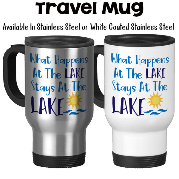 Travel Mug, What Happens At The Lake Stays At The Lake Sun Art Water Art Lake Mug Lake Theme Mug Lake Art, Stainless Steel, 14 oz at GroovyGiftables.com