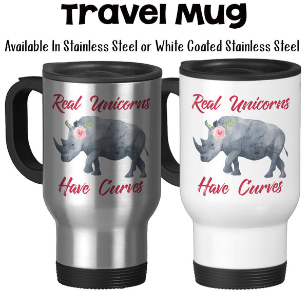 Travel Mug, Real Unicorns Have Curves, Rhino Art, Unicorn, Rhinoceros