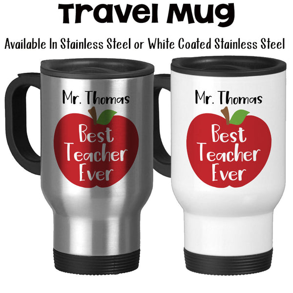 Travel Mug, Personalized Teachers Name, Best Teacher Ever Red Apple, Gift For Teacher