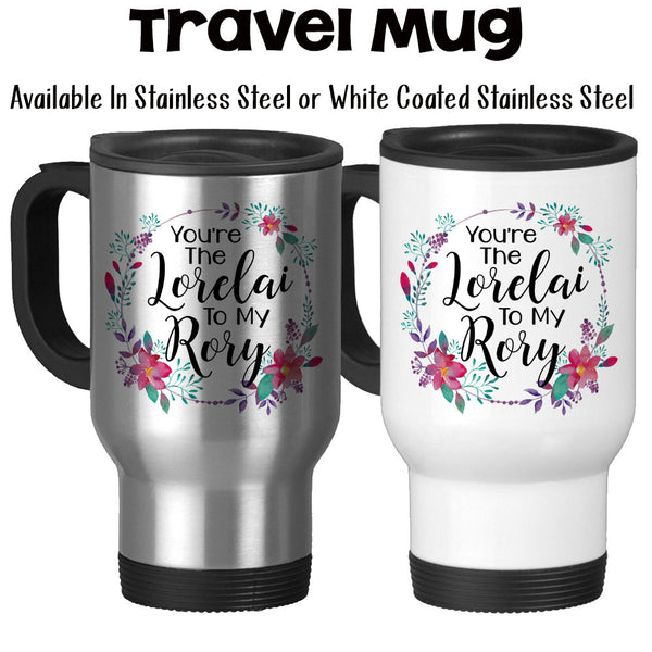 Travel Mug, You're The Lorelai To My Rory Mother Daughter Birthday Gift Mother's Day Gift Gift For Mom Mom Mug, Stainless Steel, 14 oz at GroovyGiftables.com