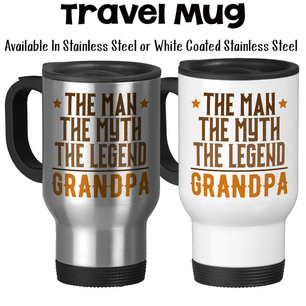 Travel Mug, The Man The Myth The Legend Grandpa, Greatest Grandpa