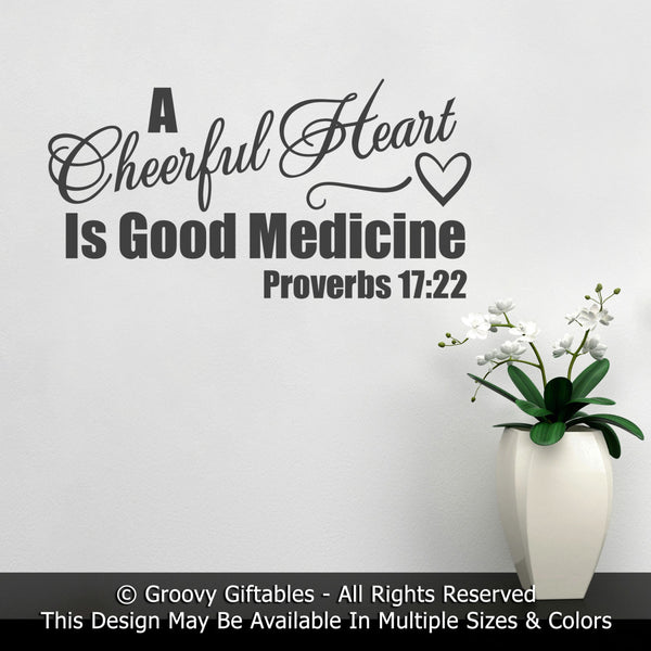 Wall Decal, A Cheerful Heart Is Good Medicine Personalized Christian Word Art Vinyl , Sticker Proverbs Bible Verse Gift Happy Joy Joyful at GroovyGiftables.com