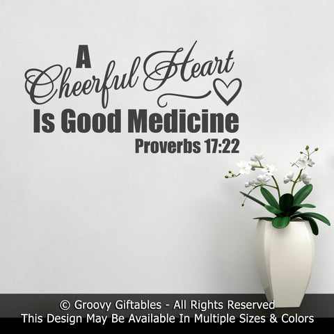 Wall Decal, A Cheerful Heart Is Good Medicine Personalized Christian Word Art Vinyl , Sticker Proverbs Bible Verse Gift Happy Joy Joyful