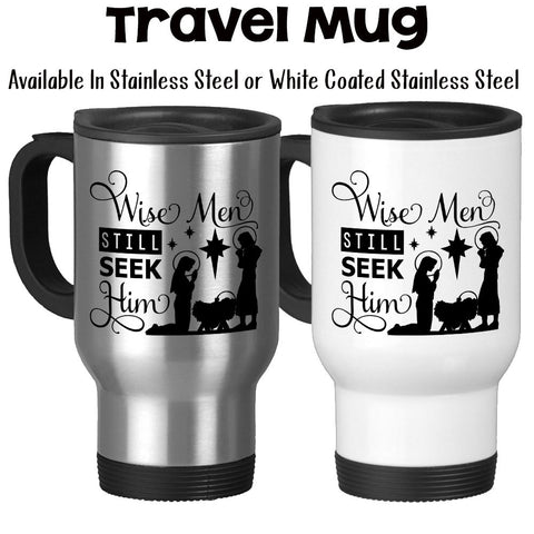 Travel Mug, Wise Men Still Seek Him Baby Jesus Manger Scene Jesus Is The Reason For The Season Christian Christmas, Stainless Steel, 14 oz