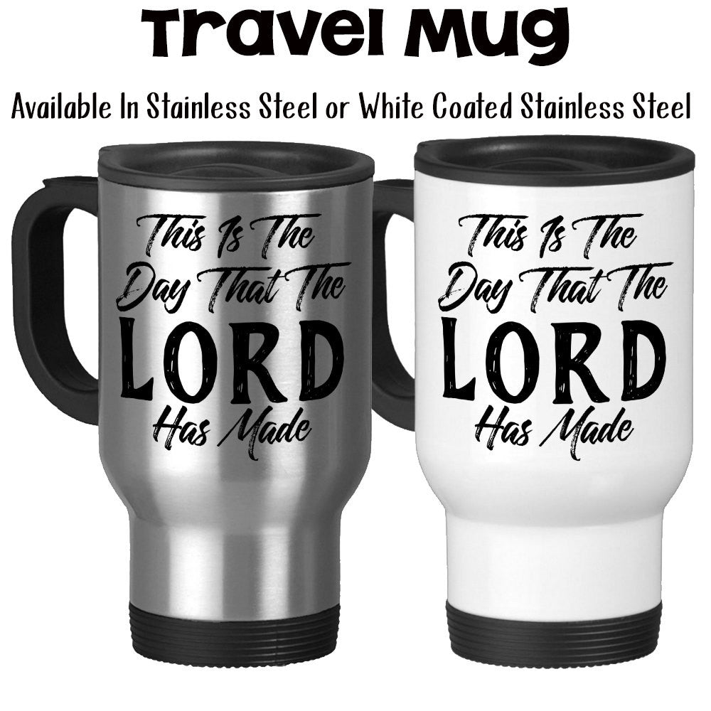 Travel Mug This Is The Day That The Lord Has Made Christian Bible