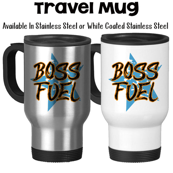 Travel Mug, Boss Fuel 001, Boss Gift, Boss Appreciation, Im The Boss, Best Boss