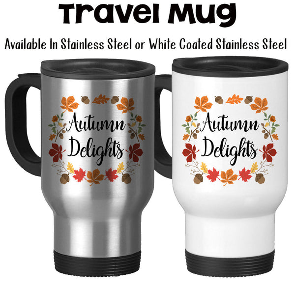 Travel Mug, Autumn Delights, Fall Colors, Autumn Leaves, Autumn Gift, Autumn Art, Autumn, Fall