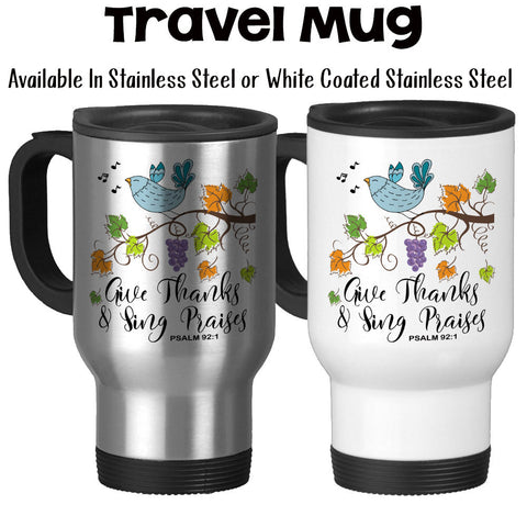 Travel Mug, Give Thanks and Sing Praises Christian Gift Psalm 92 1 Bird On Branch Fall Leaves Autumn Art Verse Thanksgiving, Stainless Steel