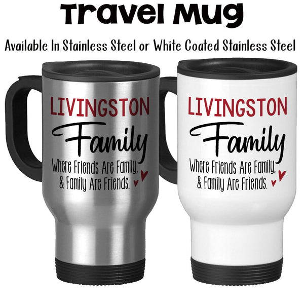 Travel Mug, Personalized Family Name, Friends and Family, Family Kitchen, Housewarming Gift