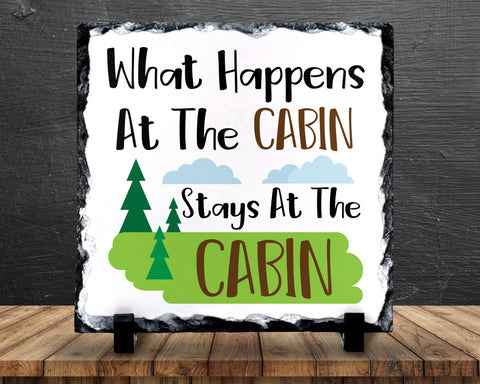 Slate Sign - What Happens At The Cabin Stays At The Cabin, Cabin Sign, Cabin Decor , Home Decor