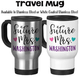 Travel Mug, Personalized Future Mrs 002, Bride To Be, Engaged, Will You Marry Me, Wedding Announcement, Gift Idea, Stainless Steel, 14 oz