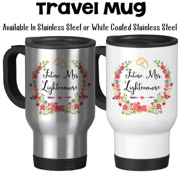 Travel Mug, Personalized Future Mrs 005, Bride To Be, Engaged, Will You Marry Me, Wedding Announcement, Gift Idea, Stainless Steel, 14 oz